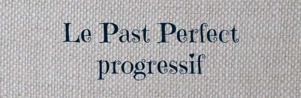 le past perfect progressif en anglais