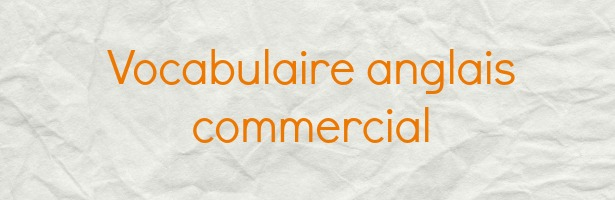vocabulaire anglais commercial
